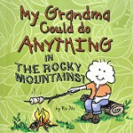 My Grandma Could Do Anything In The Rocky Mountains!